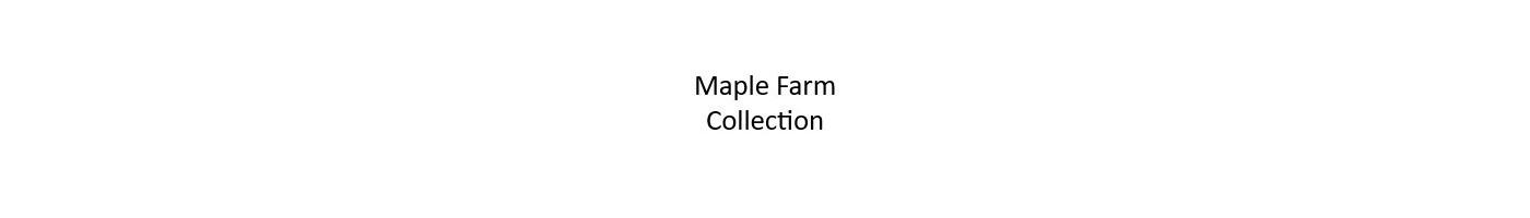 Maple Farm Collection