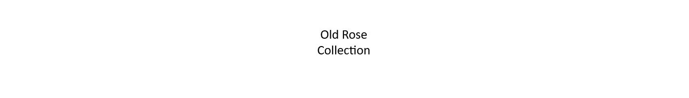 Old Rose Collection